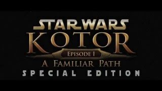 Star Wars - KOTOR Episode 1 SPECIAL EDITION LAUNCH TRAILER