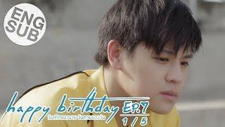 [Eng Sub] happy birthday วันเกิดของนาย วันตายของฉัน   EP.7 [1/5]