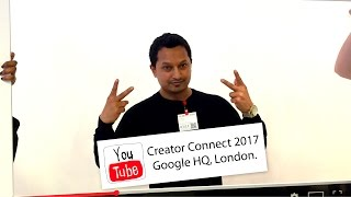 YouTube Creator Connect 2017 Experiance । London । PRITOM