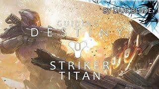 Guiding Destiny : Striker Titan Guide