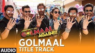 Golmaal Title Track (Audio) | Ajay Devgn| Parineeti | Arshad | Tusshar | Shreyas | Kunal | Tabu