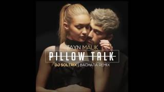 Zayn Malik - Pillow Talk (DJ Soltrix Bachata Remix)