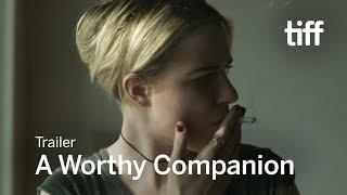 A WORTHY COMPANION Trailer | TIFF 2017