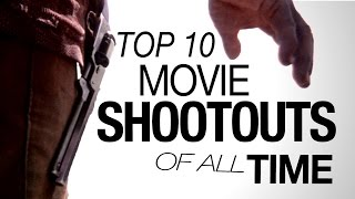 Top 10 Movie Shootouts of All Time