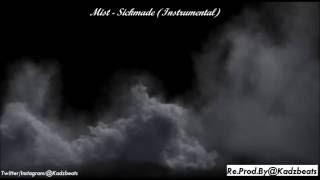 Mist - Sickmade (Instrumental)