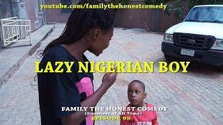 LAZY NIGERIAN BOY (Mark Angel Comedy) (Episode 95) (Nigerian Comedy)