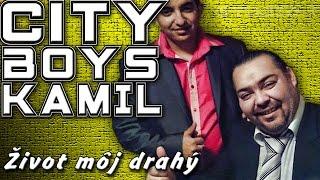 City Boys Kamil - Život môj drahý | Studio-1