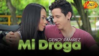 Eres mi droga - Gency Ramirez.