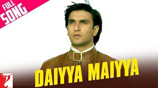 Daiyya Maiyya - Full Song | Kill Dil | Ranveer Singh | Ali Zafar | Parineeti Chopra