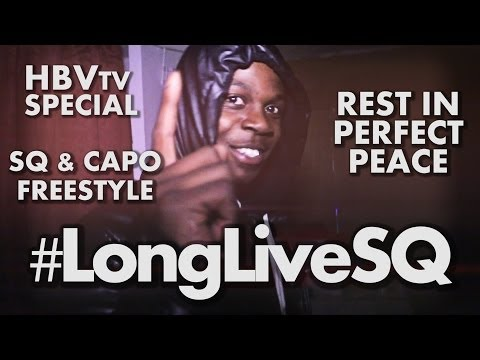SQ [Rest in Peace] & Capo | Freestyle #LongLiveSQ  @D_BoyQ