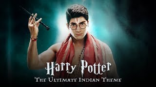Harry Potter - The Ultimate Indian Theme