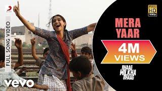 Mera Yaar - Bhaag Milkha Bhaag | Farhan Akhtar | Sonam Kapoor