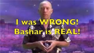 BASHAR is REAL I was WRONG about Channeling