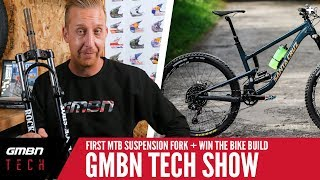 The First MTB Suspension Fork + Win The Bike Build | GMBN Tech Show Ep.38