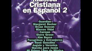 Musica Cristiana En Español 2 (Album Completo)