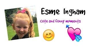 Esme Ingham - cute & funny moments