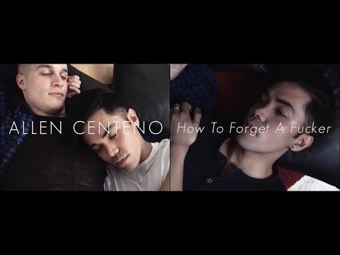 Xxx Mp4 Allen Centeno How To Forget A Fucker Official Video 3gp Sex