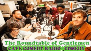 CAVE COMEDY RADIO - Episode 79-80: Nine and a Half Inches- The Roundtable of Gentlemen