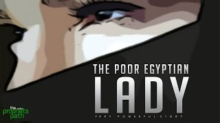 The Poor Egyptian Lady - Amazing Story
