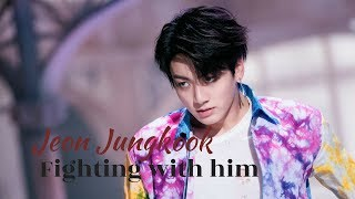 |BTS imagines| Fighting with Jungkook