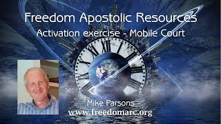 Activation with Mike Parsons - Mobile Court of Accusation