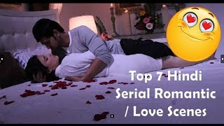 Top 7 Hindi Romantic Scenes !