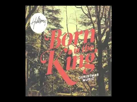 Hillsong 2015 Es Navidad HA NACIDO EL REY Born Is The King HD