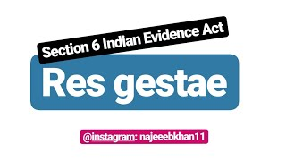 Res Gestae: Section 6 Indian Evidence Act