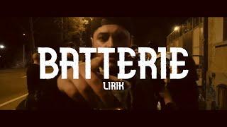 LIRIK - BATTERIE (OFFICIAL VIDEO) // MANA // prod. by CHEKAA