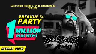 BreakUp VS Party - Sandy Mannan | Official HD Video | Latest Punjabi Songs 2018 | Wild Card Records