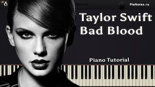 Taylor Swift - Bad Blood ft. Kendrick Lamar [ How To Play On Piano Tutorial / Cover / Synthesia ]