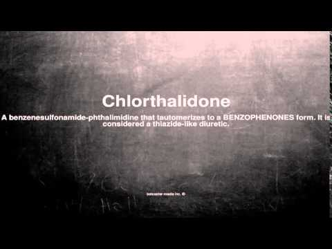 Medical vocabulary: What does Chlorthalidone mean