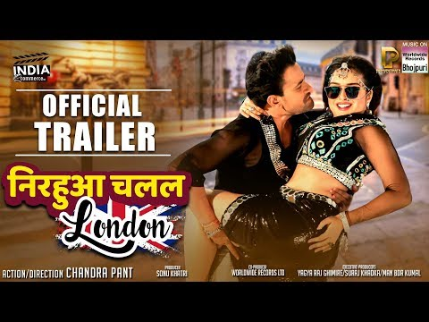 Xxx Mp4 NIRAHUA CHALAL LONDON OFFICIAL TRAILER DINESH LAL YADAV AAMRPALI DUBEY BHOJPURI MOVIE 2018 3gp Sex
