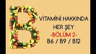 B Vitamini Hakkında Her Şey Bölüm 2