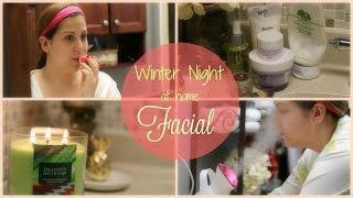 MY AT HOME FACIAL || WINTER SKIN