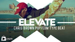 Chris Brown Type Beat 2016 | Pop EDM instrumental - ELEVATE (prod by LTTB)