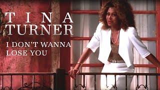 Tina Turner - I Don't Wanna Lose You