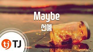 [TJ노래방] Maybe(드림하이OST) - 선예 (Sunye) / TJ Karaoke