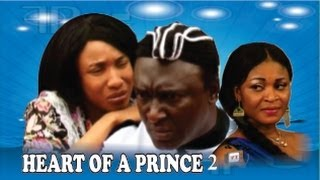 Heart of a Prince 2   -      2014 Nigeria Nollywood Movie
