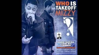 TakeOff Mizzy x TakeOff Chuck - The Motto