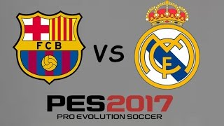 PES 2017 PS2 - BARCELONA VS REAL MADRID