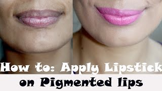How to : Apply Lipstick on Pigmented Lips for Indian, Brown, Tan, Olive Skin tone