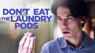 Don't Eat The Laundry Pods