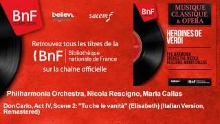 Philharmonia Orchestra, Nicola Rescigno, Maria Callas - Don Carlo - Italian Version, Remastered