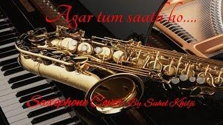 Agar tum saath ho| Tamasha | Saxophone Instrumental|Suhel
