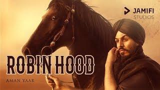 Robin Hood Official Video | Aman Yaar | Latest Punjabi Songs 2018 | Jamifi Studios