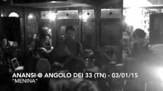 Anansi - Menina (live @ Angolo dei 33)