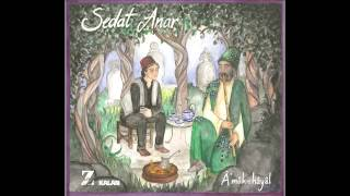 Sedat Anar - Göz [ Amâk-ı Hayal © 2014 Kalan Müzik ]