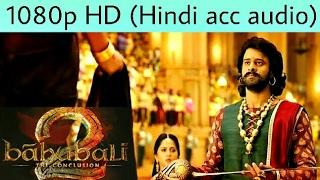 Bahubali 2 [ORIGINAL] full movie downland in Hindi 1080p aac clear 5.1 audio