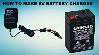 HOW TO MAKE 6V BATTERY CHARGER